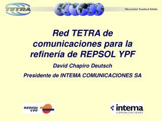 Red TETRA  de comunicaciones parala refinería de REPSOL YPF David Chapiro Deutsch