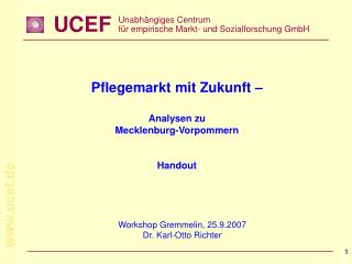 Workshop Gremmelin, 25.9.2007 Dr. Karl-Otto Richter