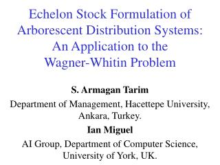 S. Armagan Tarim Department of Management, Hacettepe University, Ankara, Turkey. Ian Miguel