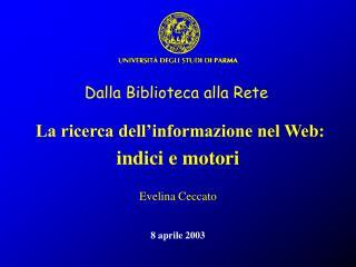 La ricerca dell'informazione nel Web:  indici e motori