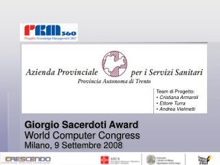 Giorgio Sacerdoti Award World Computer Congress Milano, 9 Settembre 2008