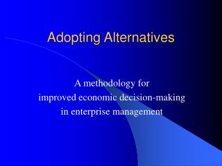 Adopting Alternatives