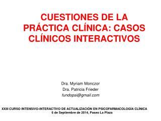 CUESTIONES DE LA PRÁCTICA CLÍNICA: CASOS CLÍNICOS INTERACTIVOS