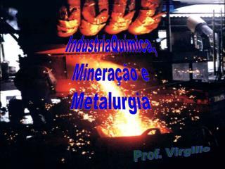 IndustriaQuímica, Mineração e Metalurgia