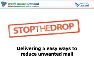Delivering 5 easy ways to  reduce unwanted mail