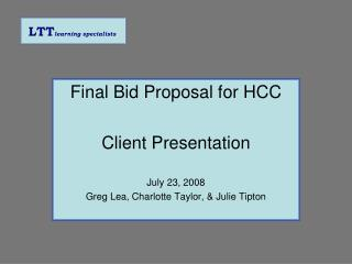 Final Bid Proposal for HCC Client Presentation July 23, 2008