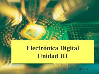 Electrónica Digital Unidad III