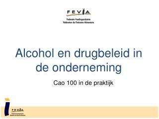 Alcohol en drugbeleid in de onderneming