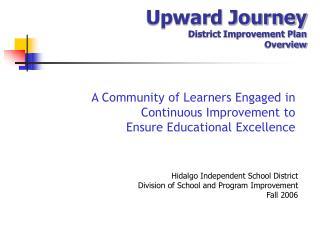 Upward Journey District Improvement Plan  Overview