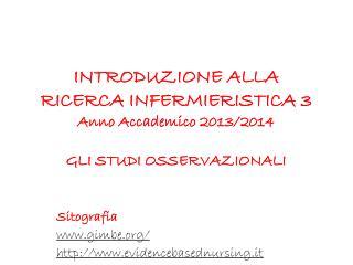 INTRODUZIONE ALLA RICERCA INFERMIERISTICA 3  Anno Accademico 2013/2014