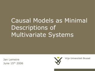 Causal Models as Minimal Descriptions of Multivariate Systems