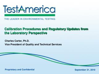 Calibration Procedures and Regulatory Updates from the Laboratory Perspective