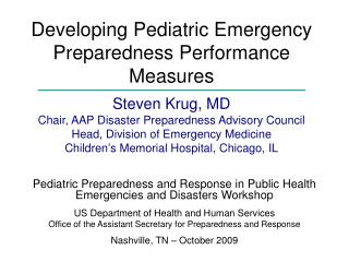 Developing Pediatric Emergency Preparedness Performance Measures  Steven Krug, MD Chair, AAP Disaster Preparedness Advis