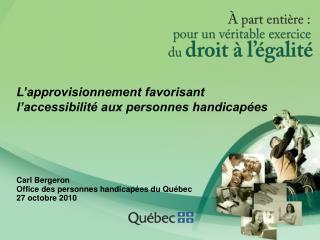 L'approvisionnement favorisant l'accessibilité aux personnes handicapées
