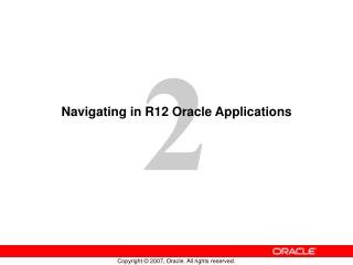 Navigating in R12 Oracle Applications