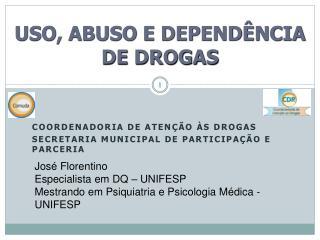 USO, ABUSO E DEPEND�NCIA DE DROGAS