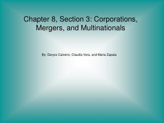 Chapter 8, Section 3: Corporations, Mergers, and Multinationals