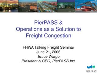 PierPASS &  Operations as a Solution to Freight Congestion