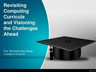 Revisiting Computing Curricula and Visioning  the Challenges Ahead