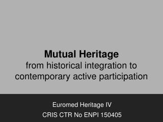 Mutual Heritage from historical integration to contemporary active participation