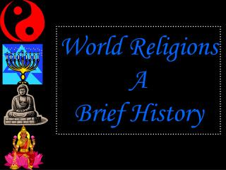 World Religions  A  Brief History