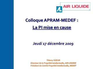 Thierry SUEUR Directeur de la Propriété Intellectuelle, AIR LIQUIDE