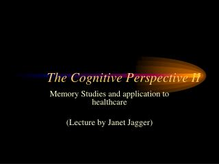 The Cognitive Perspective II
