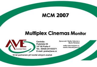 Centrála: Podolská 50 147 00 Praha 4 Tel.: 00420-241433371 E-mail: praha@ave.cz