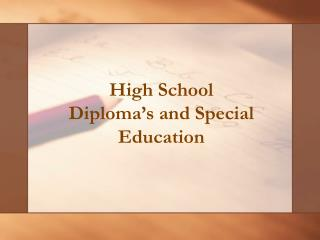 High School Diploma s and Special Education