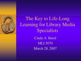 The Key to Life-Long Learning for Library Media Specialists