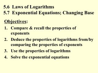 5.6  Laws of Logarithms 5.7  Exponential Equations; Changing Base