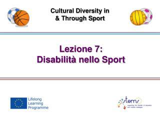 Lezione  7: Disabilità nello  Sport
