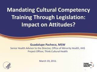 Mandating Cultural Competency Training Through Legislation:  Impact on Attitudes?