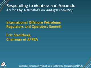 Responding to Montara and Macondo Actions by Australias oil and gas industry
