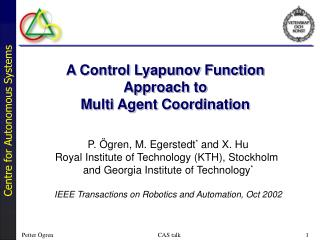 A Control Lyapunov Function Approach to  Multi Agent Coordination