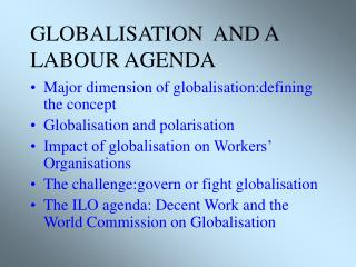THE IMPACT OF GLOBALISATION AND TRADE UNIONS