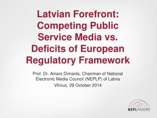 Latvian Forefront: Competing Public Service Media vs. Deficits of European Regulatory Framework