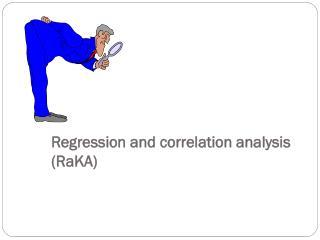 Regression and correlation analysis  (RaKA)