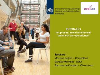 BRON-HO het proces; zowel functioneel, technisch als operationeel