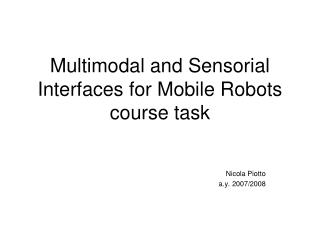 Multimodal and Sensorial Interfaces for Mobile Robots course task