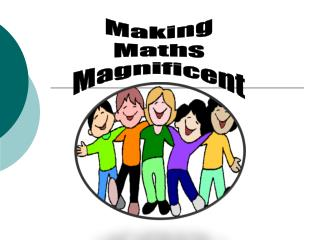 Making  Maths  Magnificent