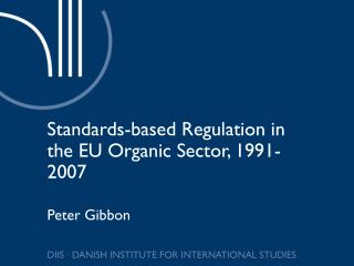 Standards-based Regulation in the EU Organic Sector, 1991-2007