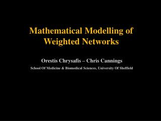Mathematical Modelling of Weighted Networks