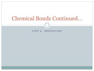 Chemical Bonds Continued…