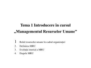 """Tema 1 Introducere în cursul """"Managementul Resurselor Umane"""""""