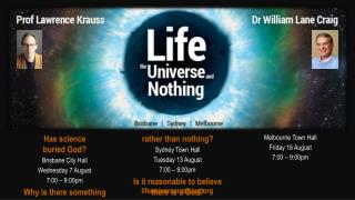 Has science                         buried God?  Brisbane City Hall Wednesday 7 August