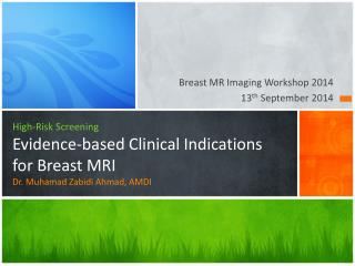 Breast MR Imaging Workshop  2014 13 th  September 2014