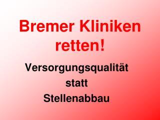 Bremer Kliniken retten!