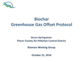 Biochar Greenhouse Gas Offset Protocol