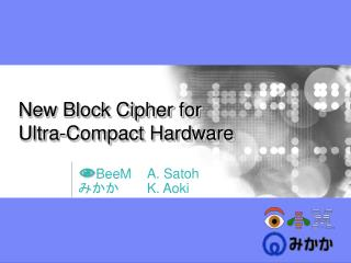 New Block Cipher for Ultra-Compact Hardware